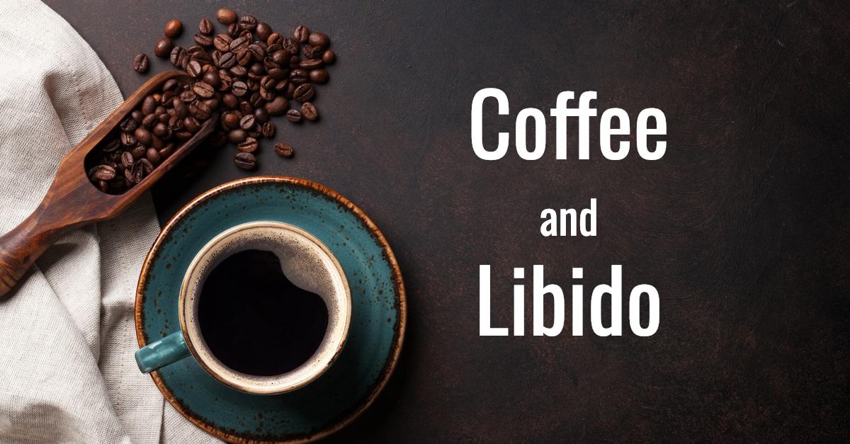 コーヒーと性欲の関連性